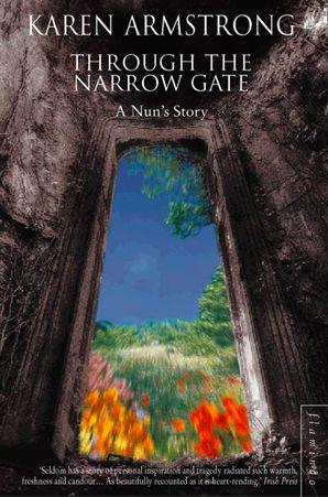 Through the Narrow Gate: A Nun's Story
