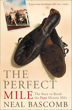 The Perfect Mile (Text Only) eBook  by Neal Bascomb