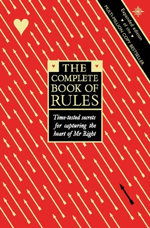 The Complete Book of Rules: Time tested secrets for capturing the heart of Mr. Right eBook  by Ellen Fein