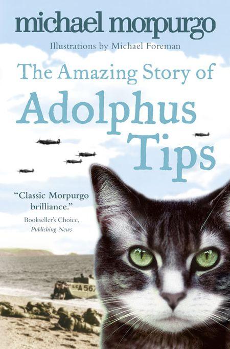 The Amazing Story of Adolphus Tips - Michael Morpurgo