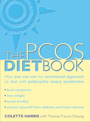 PCOS Diet Book: How you can use the nutritional approach to deal with polycystic ovary syndrome eBook  by Colette Harris