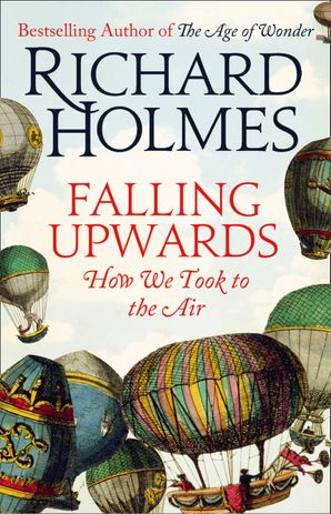 Falling Upwards Hardcover  by Prof. Richard Holmes, O.B.E.