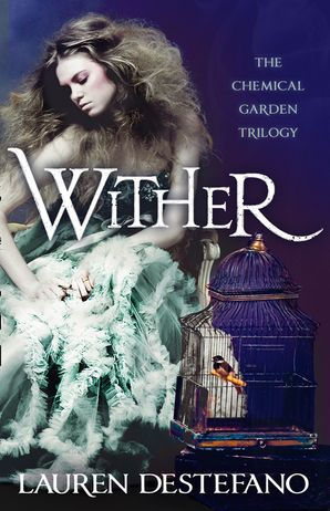 Wither (The Chemical Garden, Book 1) Paperback  by