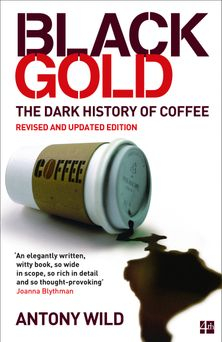 Black Gold: The Dark History of Coffee