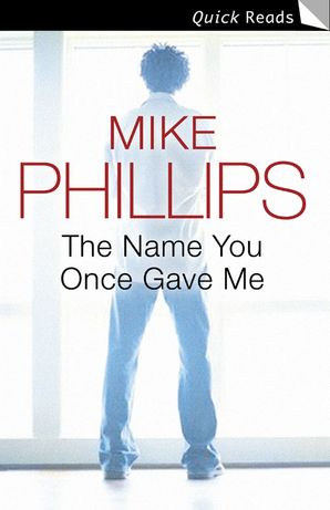 The Name You Once Gave Me eBook World Book Day edition by Mike Phillips