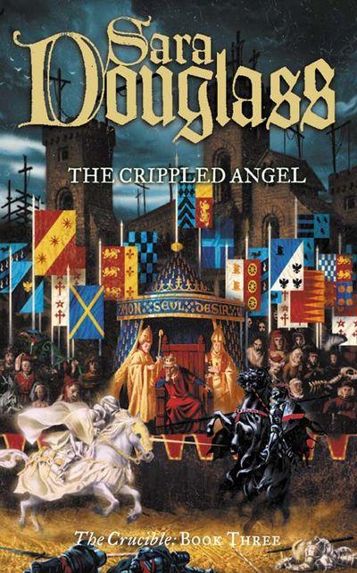 The Crippled Angel - Sara Douglass