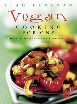 Vegan Cooking for One: Over 150 simple and appetizing meals eBook  by Leah Leneman