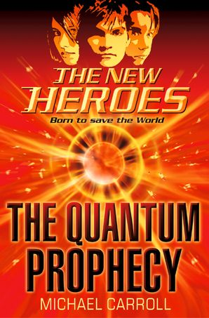The Quantum Prophecy eBook  by Michael Carroll