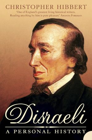 Disraeli: A Personal History eBook  by Christopher Hibbert