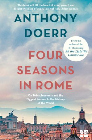 Four Seasons in Rome eBook Text only edition by Anthony Doerr