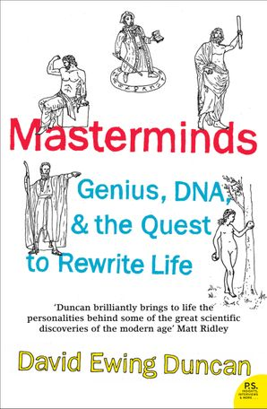 Masterminds: Genius, DNA, and the Quest to Rewrite Life eBook  by