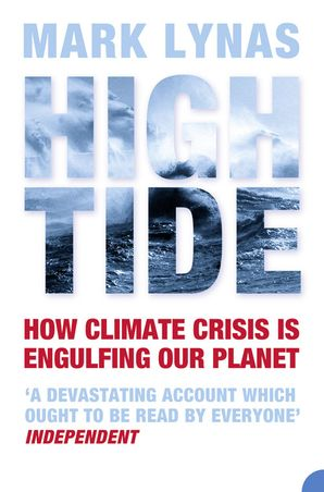 High Tide: How Climate Crisis is Engulfing Our Planet eBook  by Mark Lynas