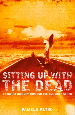 Sitting Up With the Dead eBook  by Pamela Petro