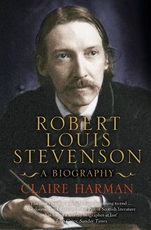 Robert Louis Stevenson: A Biography (Text Only Edition) eBook  by Claire Harman