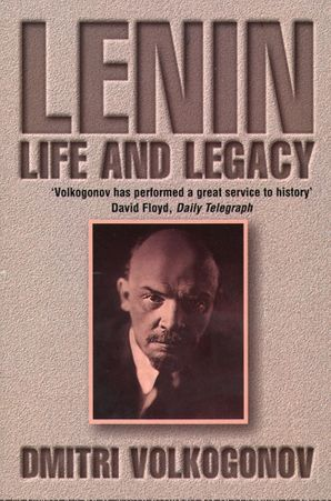 Lenin: A biography (Text Only) eBook  by Dmitri Volkogonov