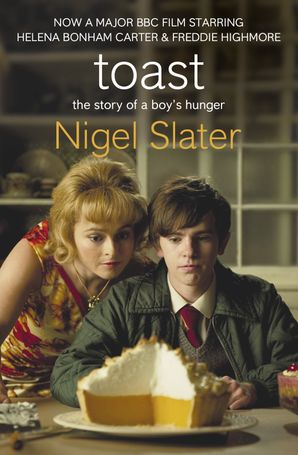 Toast Paperback Film tie-in edition by Nigel Slater