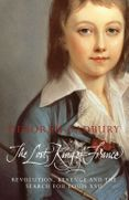 The Lost King of France: The Tragic Story of Marie-Antoinette's Favourite Son (Text Only Edition)