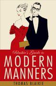 Blaikieu2019s Guide to Modern Manners