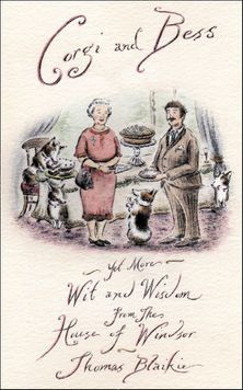 Corgi and Bess: More Wit and Wisdom from the House of Windsor