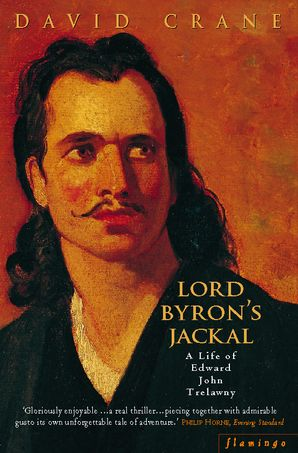 Lord Byron's Jackal: A Life of Trelawny (Text Only) eBook  by