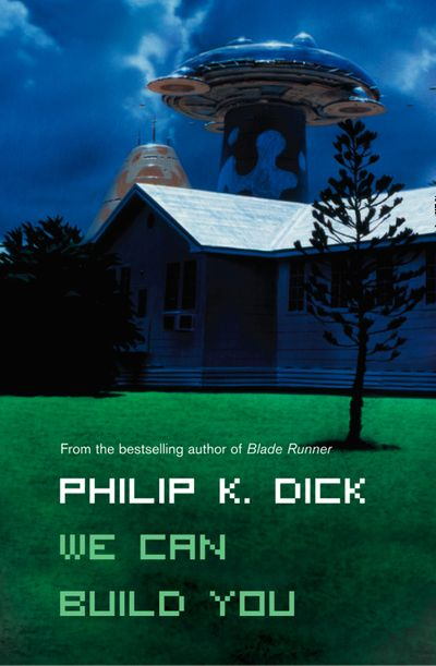 We Can Build You - Philip K. Dick