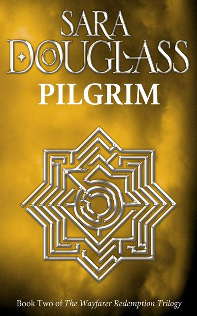 Pilgrim - Sara Douglass