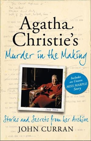agatha-christies-murder-in-the-making-stories-and-secrets-from-her-archive-includes-an-unseen-miss-marple-story