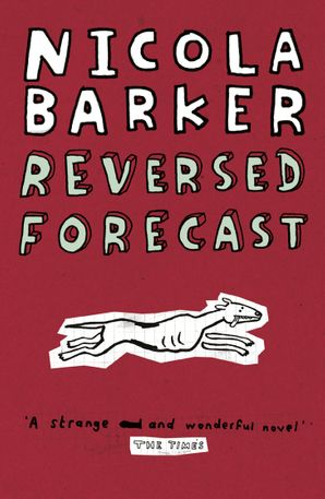 Reversed Forecast / Small Holdings eBook  by Nicola Barker