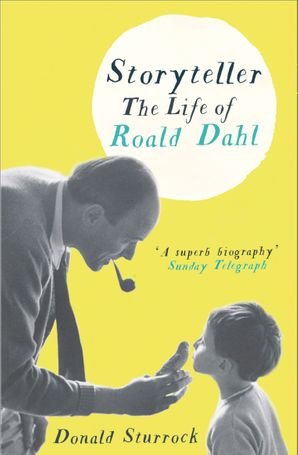 Storyteller: The Life of Roald Dahl eBook  by Donald Sturrock