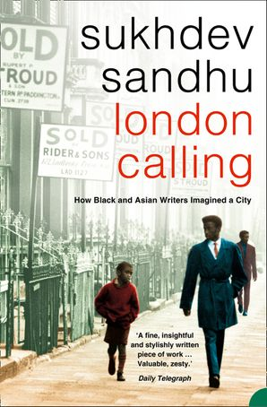 london-calling-how-black-and-asian-writers-imagined-a-city