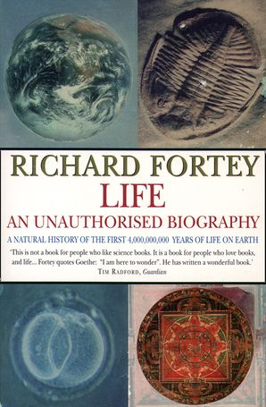 Life: an Unauthorized Biography (Text Only) eBook Text only edition by Richard Fortey
