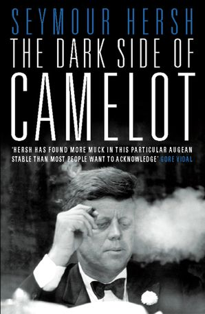 The Dark Side of Camelot (Text Only) eBook  by Seymour Hersh