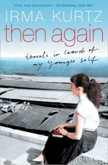 Then Again: Travels in search of my younger self