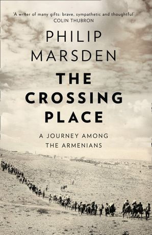 The Crossing Place: A Journey among the Armenians eBook  by