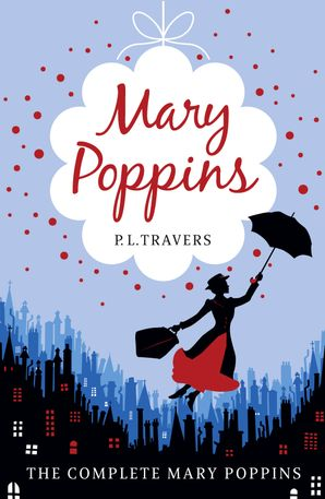 Mary Poppins - The Complete Collection Paperback  by P. L. Travers