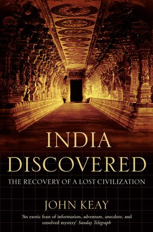 India Discovered: The Recovery of a Lost Civilization eBook  by John Keay