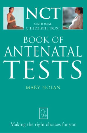 Antenatal Tests (The National Childbirth Trust) eBook  by Mary L. Nolan