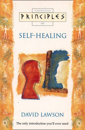 self-healing-the-only-introduction-youll-ever-need-principles-of