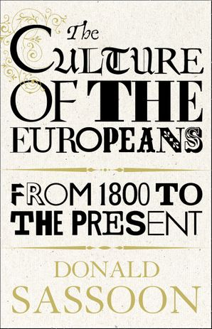 The Culture of the Europeans (Text Only Edition) eBook  by Donald Sassoon