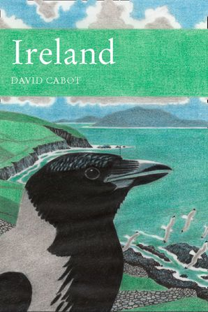 Ireland: A natural history (Collins New Naturalist Library, Book 84) eBook  by David Cabot