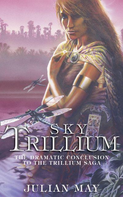 Sky Trillium - Julian May