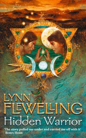Hidden Warrior (The Tamir Triad, Book 2) eBook  by Lynn Flewelling