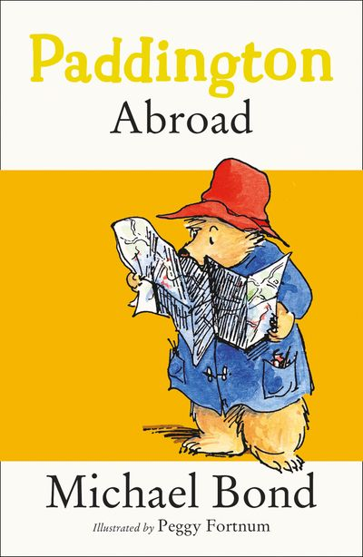 Paddington Abroad - Michael Bond, Illustrated by Peggy Fortnum