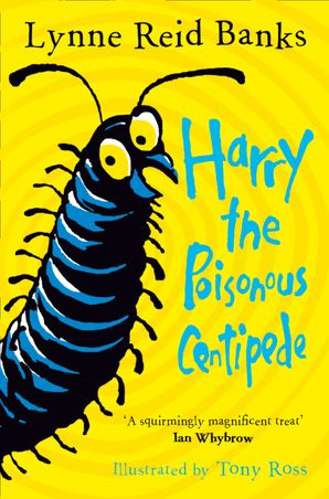 Harry the Poisonous Centipede: A Story To Make You Squirm eBook  by Lynne Reid Banks