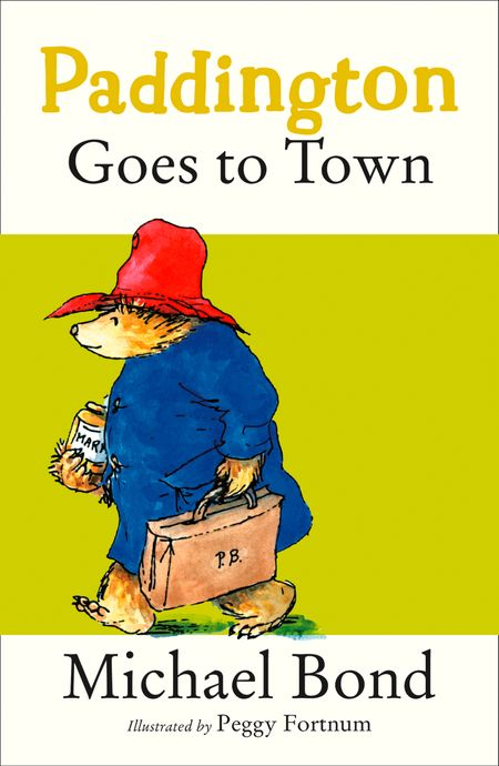 Paddington Goes To Town - Michael Bond, Illustrated by Peggy Fortnum