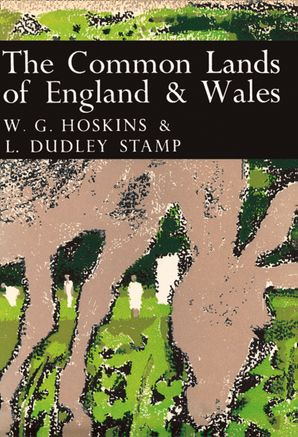 the-common-lands-of-england-and-wales-collins-new-naturalist-library-book-45