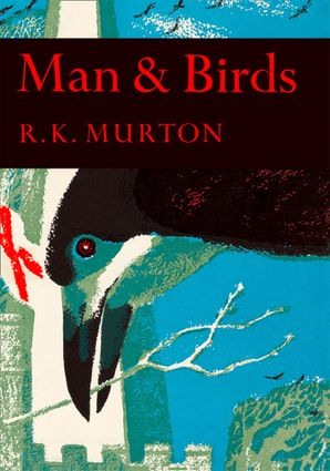 Man and Birds (Collins New Naturalist Library, Book 51) eBook  by