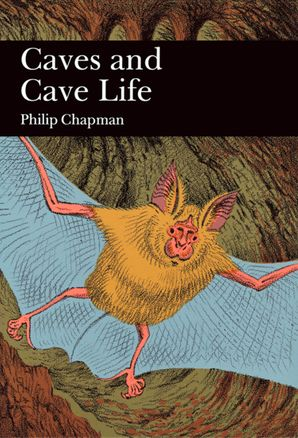 Caves and Cave Life (Collins New Naturalist Library, Book 79) eBook  by Philip Chapman