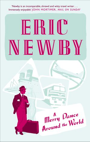 A Merry Dance Around the World With Eric Newby eBook  by Eric Newby