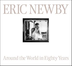 Around the World in 80 Years eBook  by Eric Newby